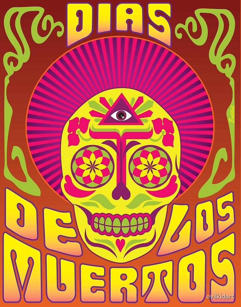 Psychadelic Dias De Los Muertos Poster by evilkidart