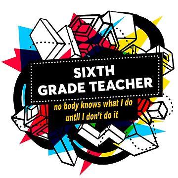 SIXTH GRADE TEACHER by Jabsonbaso