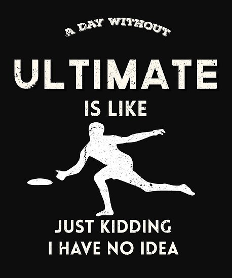 funny ultimate frisbee shirt posters by pastaneruda redbubble