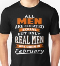 All Men Are Created Equal - Real Men Are Born in February T-Shirt