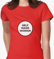 SELF MADE WOMAN T-Shirt