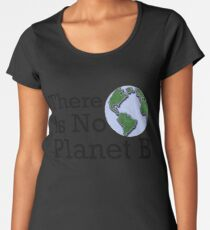 There Is No Planet B - Inverse Women's Premium T-Shirt