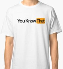 You know that Logo Classic T-Shirt