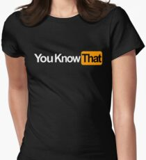 You Know That Logo Women's Fitted T-Shirt