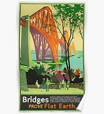 Flat Earth Designs - Bridges Prove Flat Earth Poster