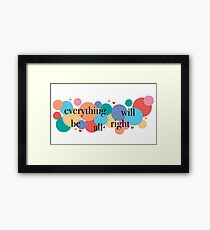 Everything Will Be All Right / Falsettos Dots Framed Print