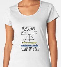 The Ocean Floats My Boat Women's Premium T-Shirt