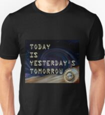 Today is yesterdays tomorrow II T-Shirt