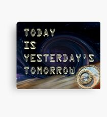 Today is yesterdays tomorrow II Canvas Print