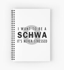 I Want to be a Schwa - It's Never Stressed | Linguistics Spiral Notebook