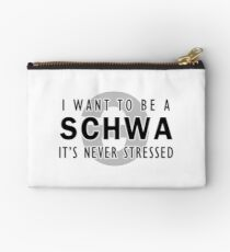 I Want to be a Schwa - It's Never Stressed | Linguistics Studio Pouch