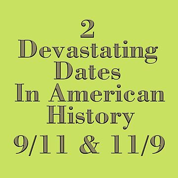 Two Devastating Dates 9/11 & 11/9 by JLHDesign