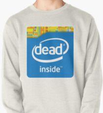 Intel Dead Inside Meme Pullover