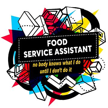 FOOD SERVICE ASSISTANT by Bearfish