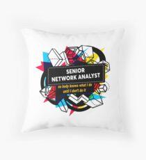 SENIOR NETWORK ANALYST Throw Pillow