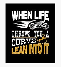 When Life Throws You A Curve Lean Into It Photographic Print
