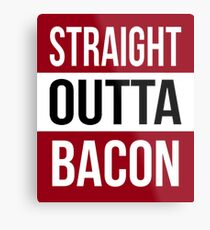 Straight Outta BACON T Shirt Print Metal Print