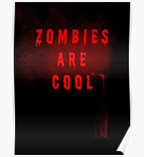 Zombies are cool Poster