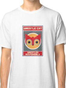 Wrestle Cat wrestles responsibly Classic T-Shirt