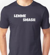 lemme smash T-Shirt