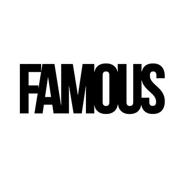 FAMOUS by NIXNOX