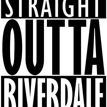 Straight Outta Riverdale by llecus