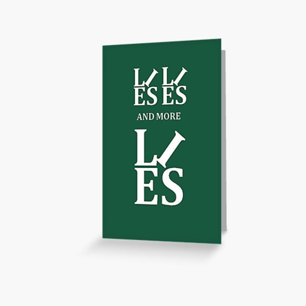 Lies Lies and More Lies White Text Parody Greeting Card