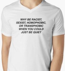 Why Be Racist? Men's V-Neck T-Shirt