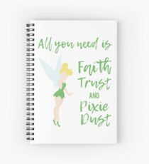 Faith Trust and Pixie Dust Spiral Notebook