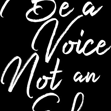Be a Voice Not An Echo - Cool Girly Handwritten Yoga Inspirational Life Quotes  by Yoga-Gifts-Shop