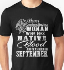 never underestimate a woman who has native blood and was born in september T-Shirt