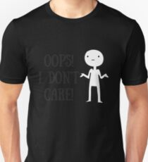 OOPS I DON'T CARE T-Shirt