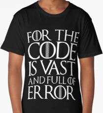 The code is vast and full of error Long T-Shirt