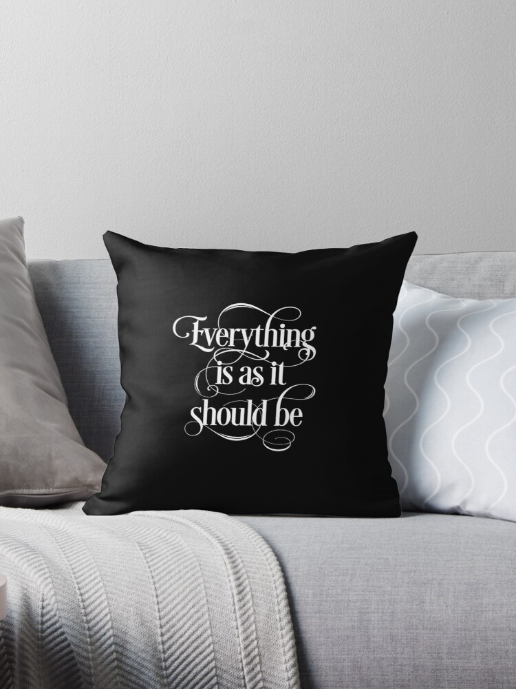 Everything Is As It Should Be Inspirational Quotes Text Throw