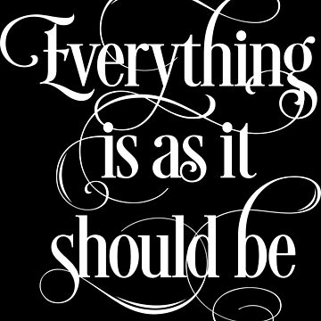 Everything is as it should be - inspirational quotes Text by Yoga-Gifts-Shop