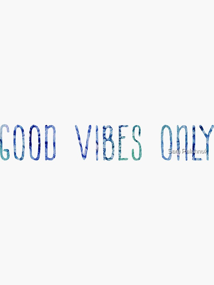 Good Vibes Only sticker / design  by sampalahnukart