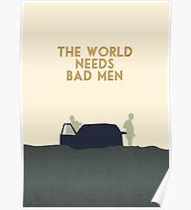 The world needs bad men Poster