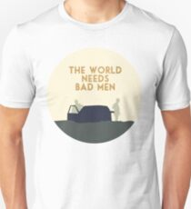 The world needs bad men Unisex T-Shirt