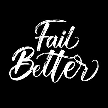 Fail Better - Cool Funny Yoga Text Design by Yoga-Gifts-Shop
