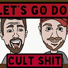 """Let's Go Do Cult Shit"" by truecrimeguys"
