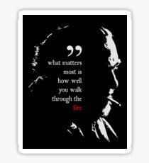 Charles Bukowski Walk Through The Fire Quote Sticker