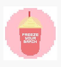FREEZE YOUR BRAIN Photographic Print