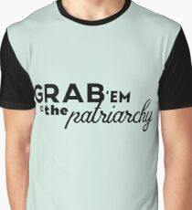Women's March: Grab 'Em By The Patriarchy Graphic T-Shirt