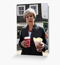 Theresa May - Coffee and Chips in Cornwall Greeting Card