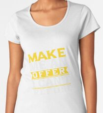 Make Me An Offer I Can't Refuse Women's Premium T-Shirt