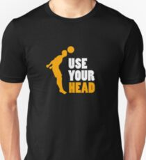 Use Your Head - Soccer, Soccer Player,  Football T-Shirt