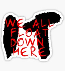 Stephen King's It - We All Float Down Here Sticker