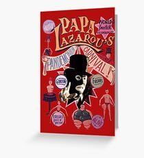 Papa Lazarou's Pandemonium Carnival! Greeting Card