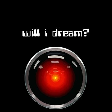 Will I Dream? HAL 9000 by 5pennystudio