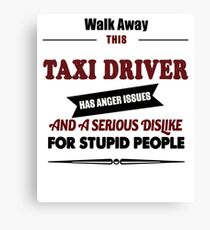 Taxi Driver, driving Drive birthday gift costume t shirt Canvas Print